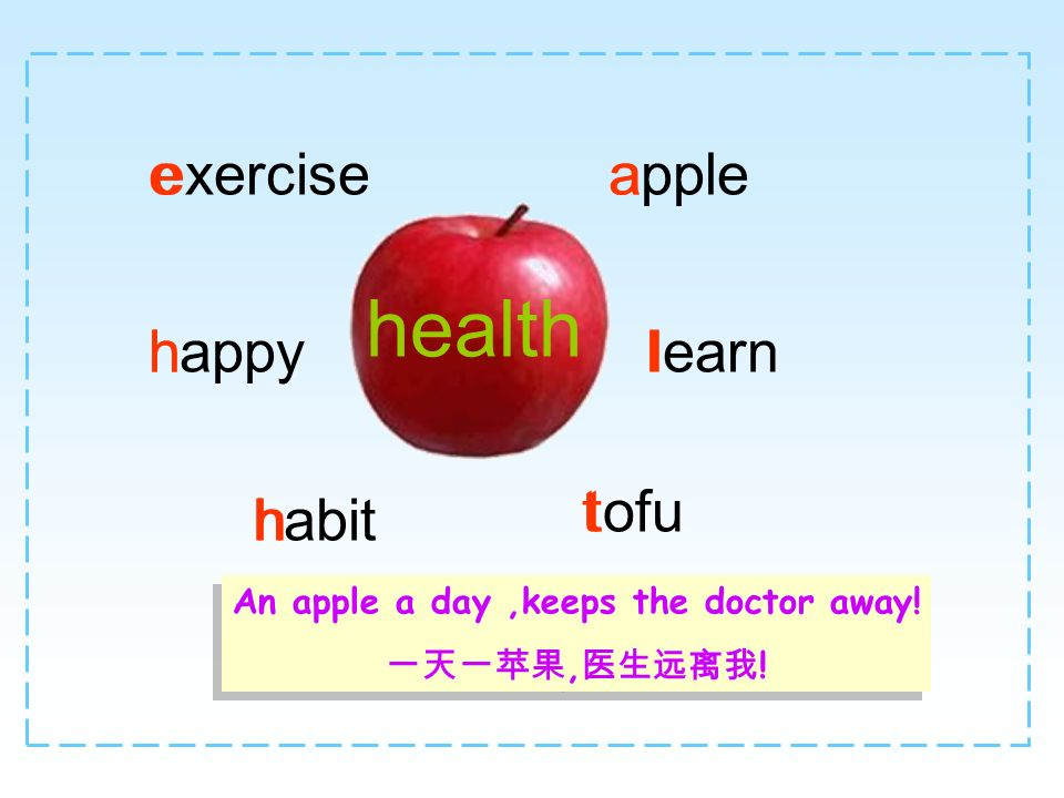 health tofu habit learn exercise happy applee h h a l t An apple a day,keeps the doctor away!, ! An apple a day,keeps the doctor away!, !