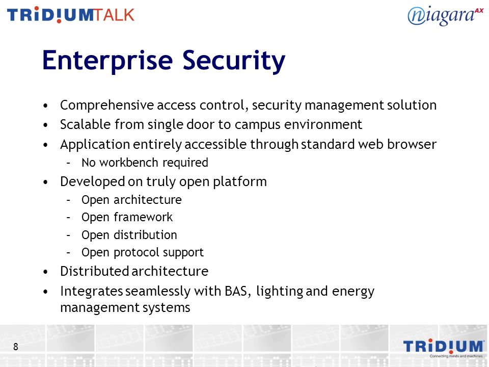 8 Enterprise Security Comprehensive access control, security management solution Scalable from single door to campus environment Application entirely