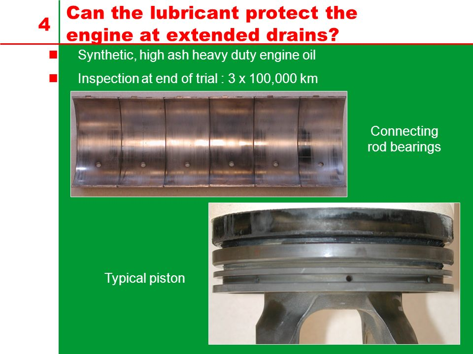 4 Can the lubricant protect the engine at extended drains.
