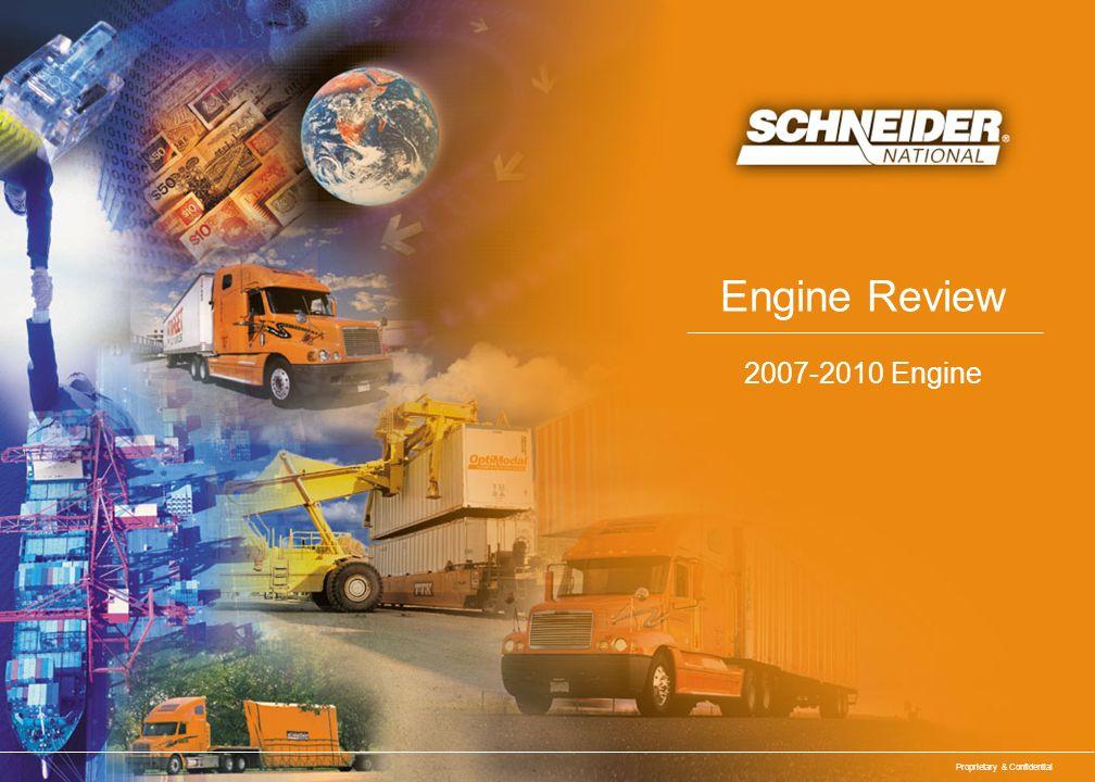 Proprietary & Confidential Engine Review 2007-2010 Engine