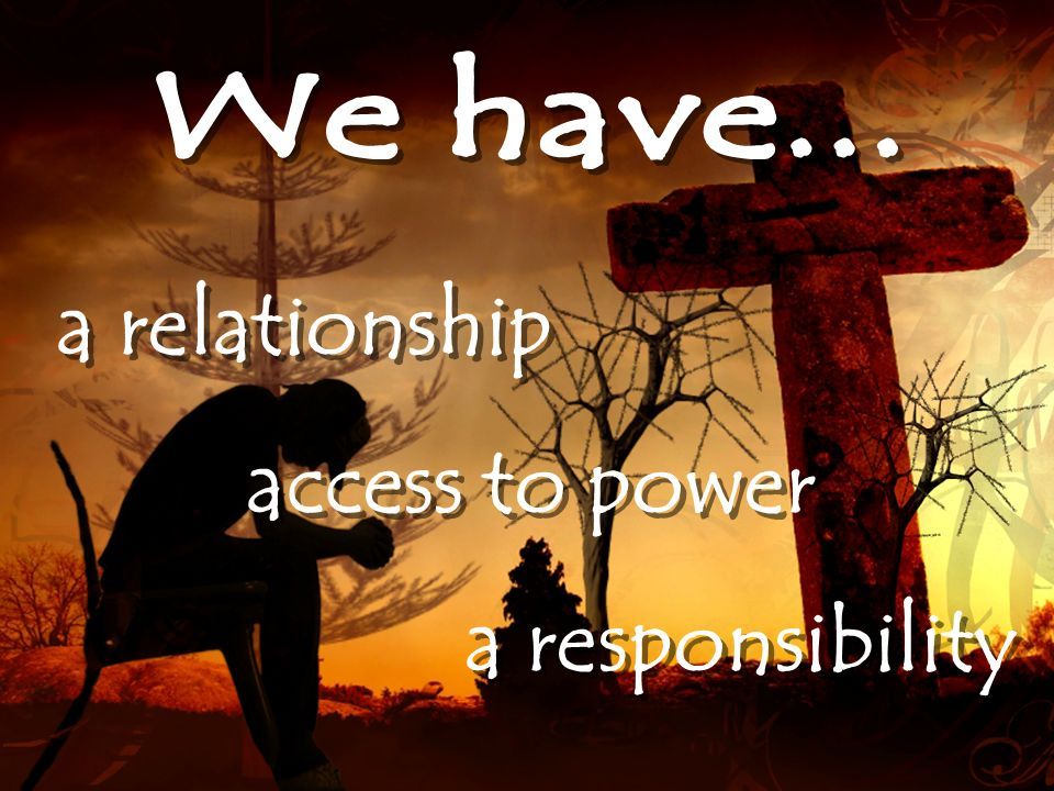 a relationship access to power a responsibility a relationship access to power a responsibility