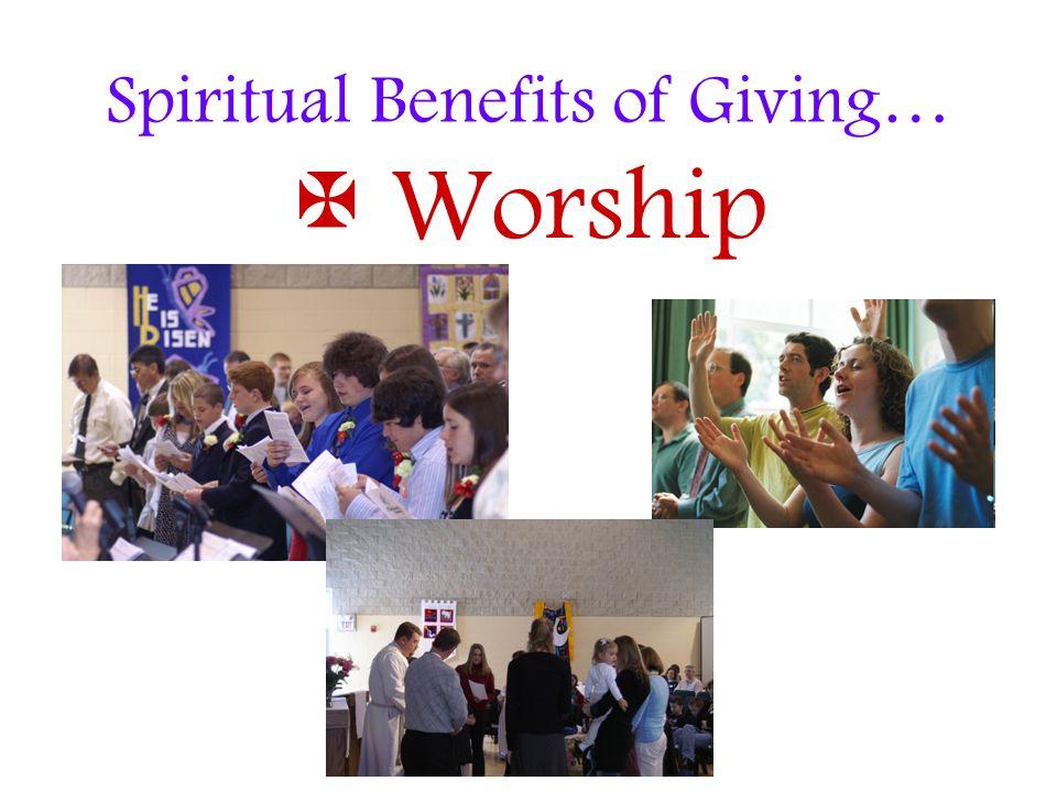 Spiritual Benefits of Giving… Worship