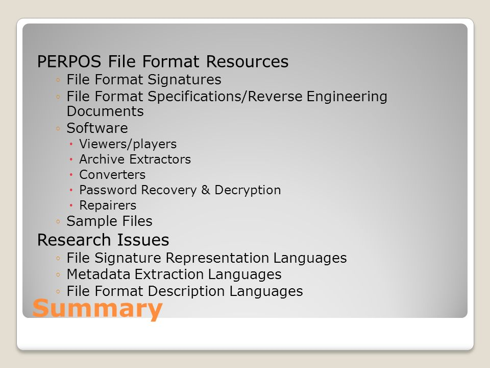Summary PERPOS File Format Resources File Format Signatures File Format Specifications/Reverse Engineering Documents Software Viewers/players Archive