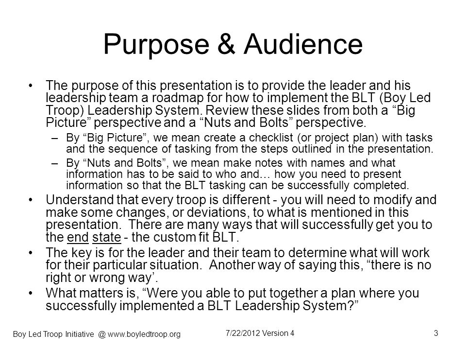 Boy Led Troop Initiative @ www.boyledtroop.org Purpose & Audience The purpose of this presentation is to provide the leader and his leadership team a