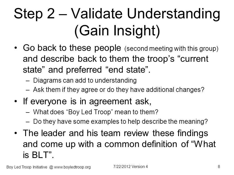 Boy Led Troop Initiative @ www.boyledtroop.org Step 3 - Consensus Building Again, go back to these people (third meeting with this group), show them this collaborated definition of BLT.