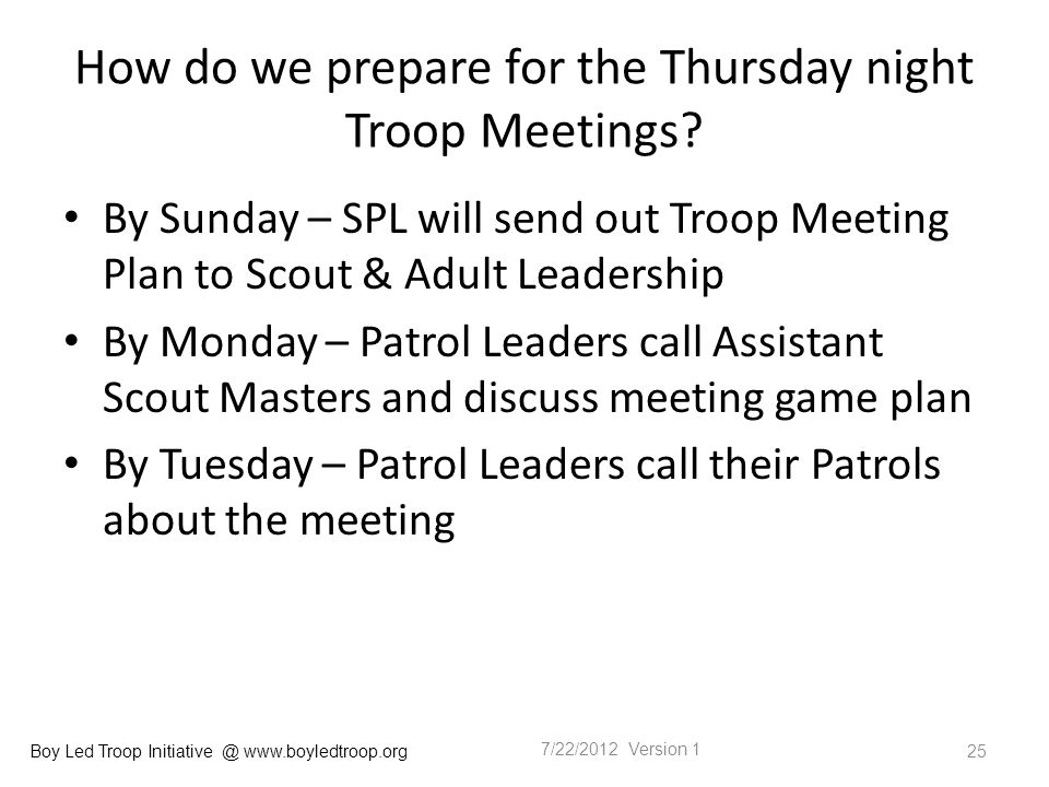 Boy Led Troop Initiative @ www.boyledtroop.org How do we prepare for the Thursday night Troop Meetings.
