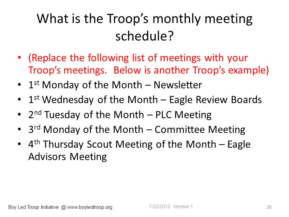 Boy Led Troop Initiative @ www.boyledtroop.org What is the Troops monthly meeting schedule.