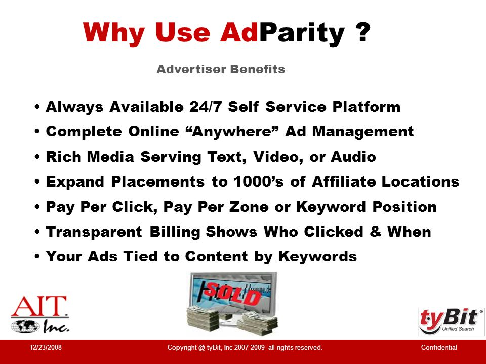 Increase Revenue – Direct Relationship w/ Advertiser Self Service 24/7 Always On Revenue Source 3 rd Party Ad Networks Backfill Direct Advertiser Reclaim Your Visitors & Customers – No AP Hijacking Private Labeled to Your Brand (Not Google or Yahoo) Hosted Solution – No Installations or Updates.