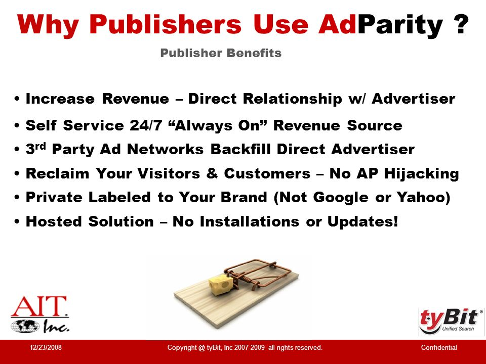 Increase Revenue – Direct Relationship w/ Advertiser Self Service 24/7 Always On Revenue Source 3 rd Party Ad Networks Backfill Direct Advertiser Recl