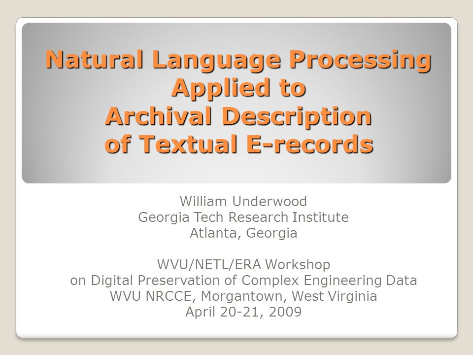 Overview Archival Description Method for extracting metadata from textual e-records Use of the metadata in archival description Next Steps
