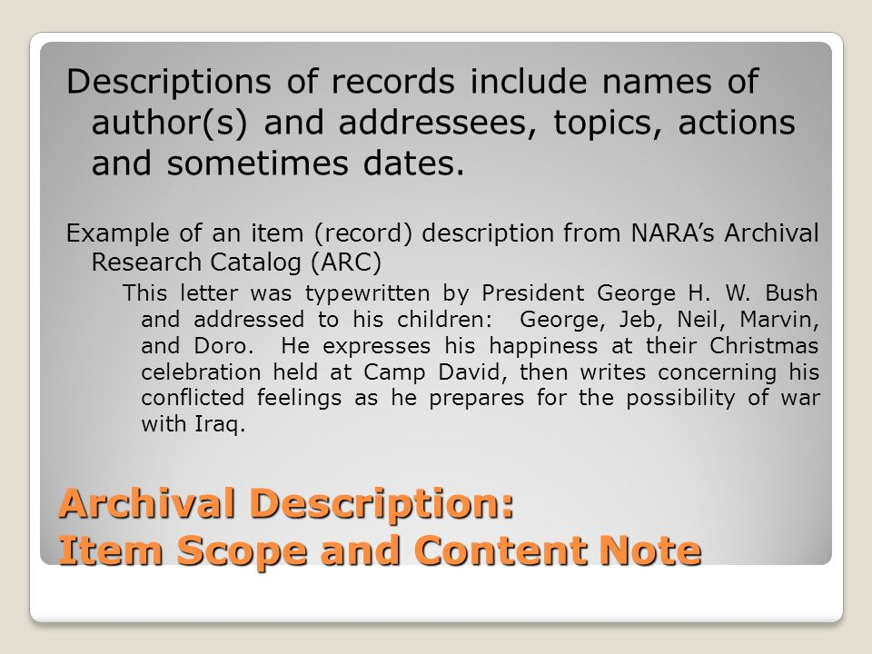 Archival Description: Item Scope and Content Note Descriptions of records include names of author(s) and addressees, topics, actions and sometimes dat