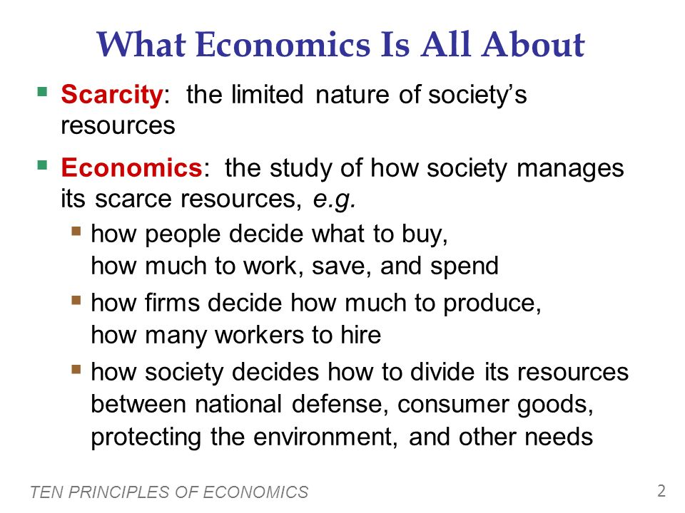In this chapter, look for the answers to these questions: What kinds of questions does economics address? What are the principles of how people make d