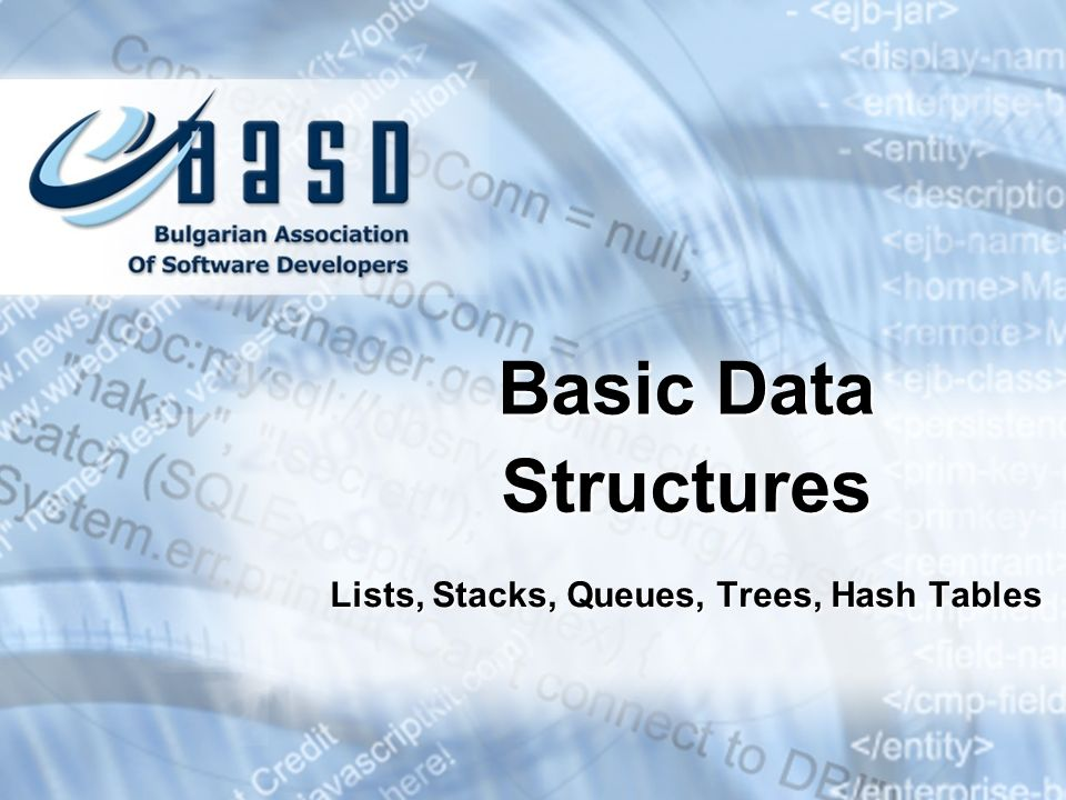Lists, Stacks, Queues, Trees, Hash Tables Basic Data Structures