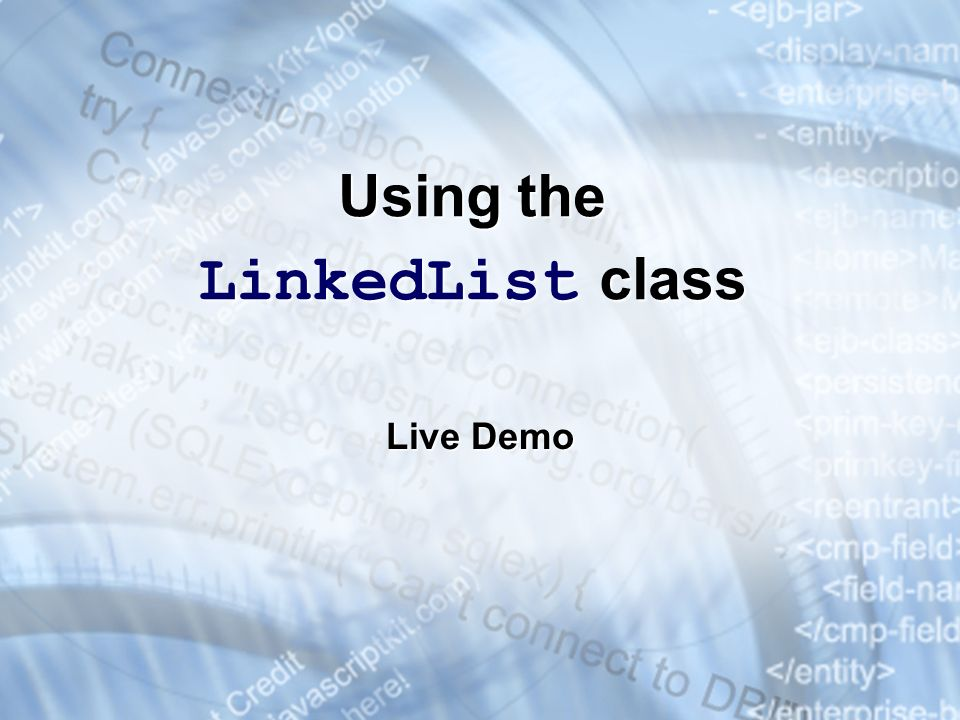 Using the LinkedList class Live Demo