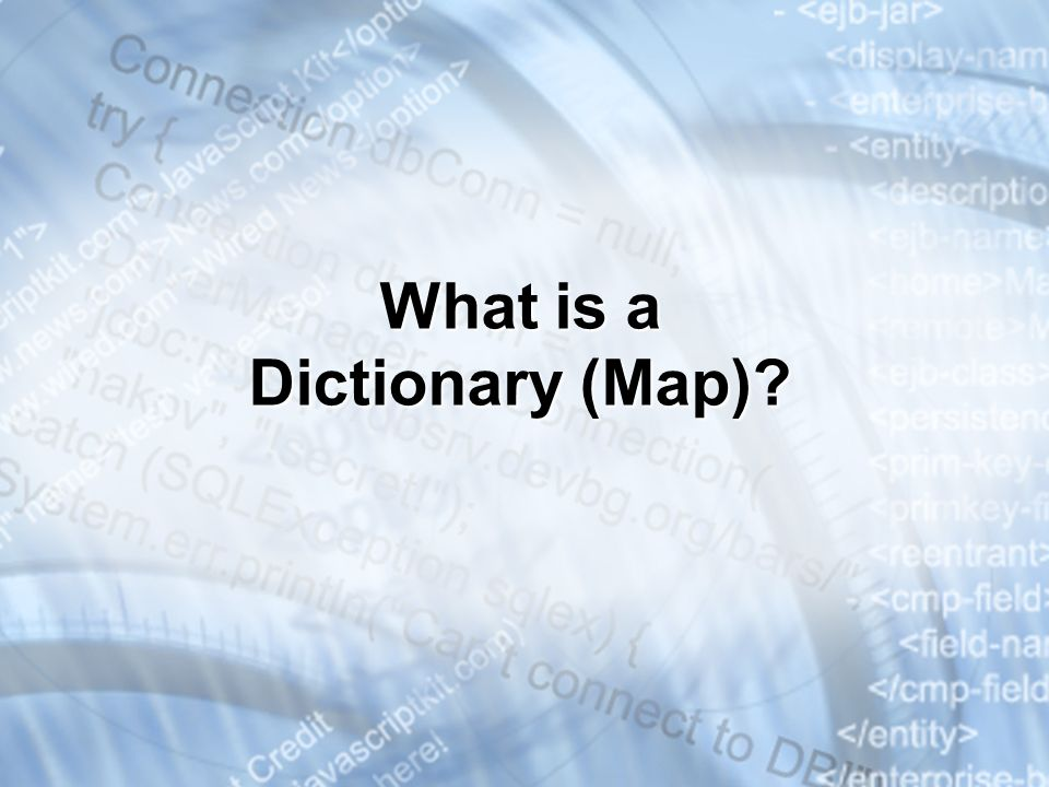 What is a Dictionary (Map)?