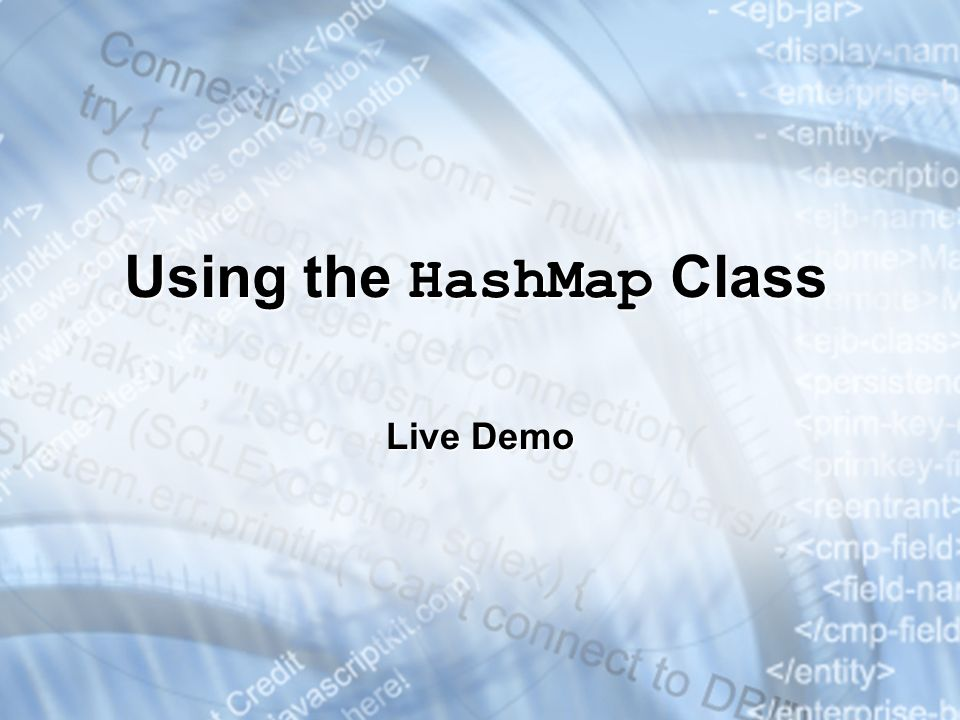 Using the HashMap Class Live Demo