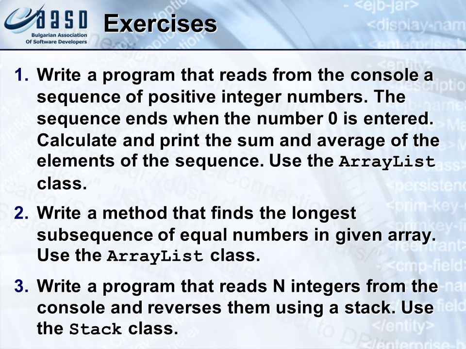 Exercises 1.Write a program that reads from the console a sequence of positive integer numbers.