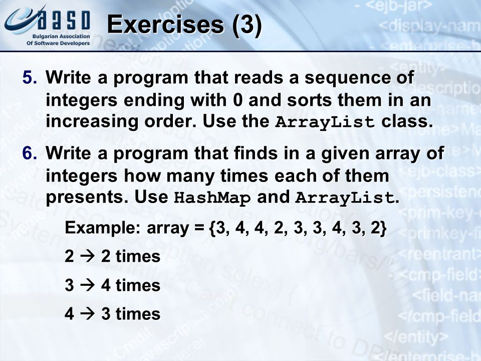 Exercises (3) 5.Write a program that reads a sequence of integers ending with 0 and sorts them in an increasing order.