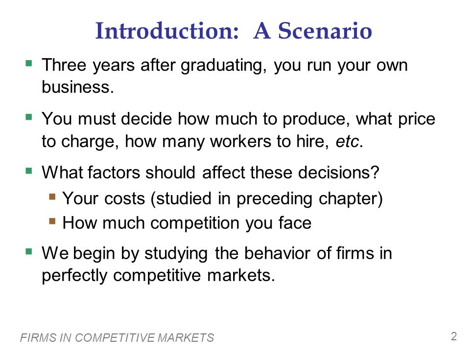 In this chapter, look for the answers to these questions: What is a perfectly competitive market? What is marginal revenue? How is it related to total