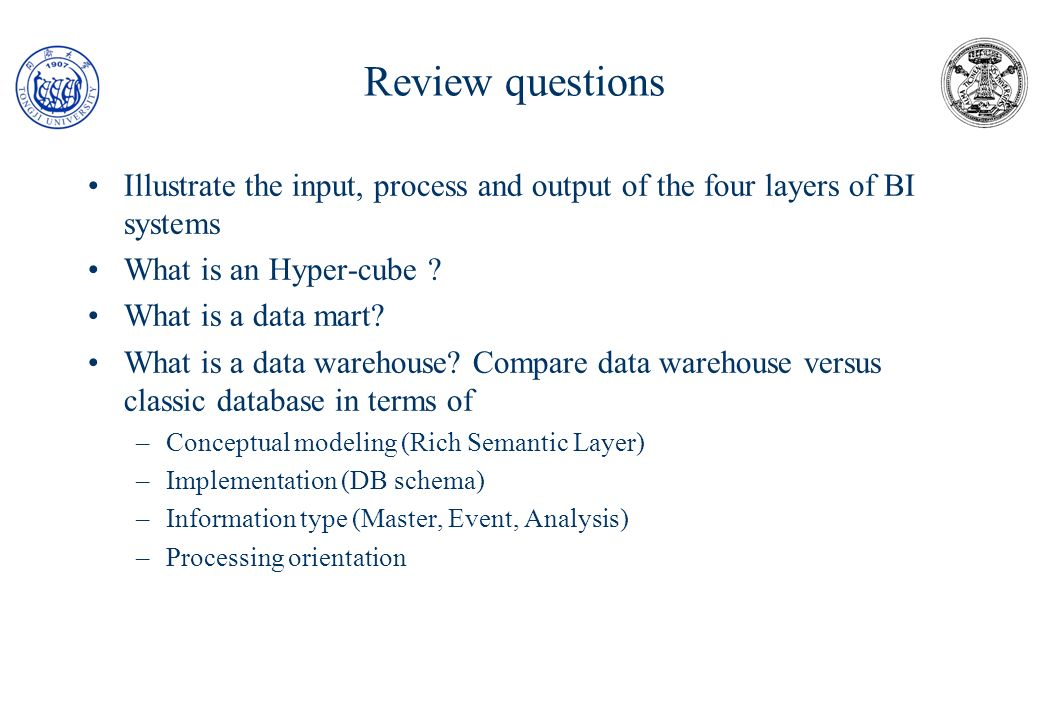 Illustrate the input, process and output of the four layers of BI systems What is an Hyper-cube ? What is a data mart? What is a data warehouse? Compa