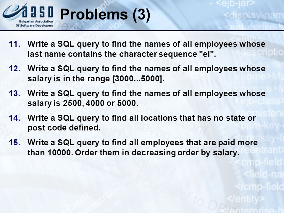 Problems (3) 11.Write a SQL query to find the names of all employees whose last name contains the character sequence