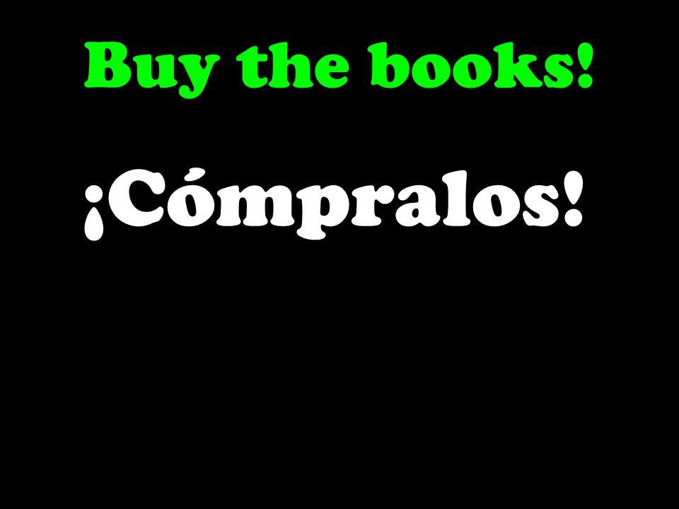 Buy the books! ¡Cómpralos!