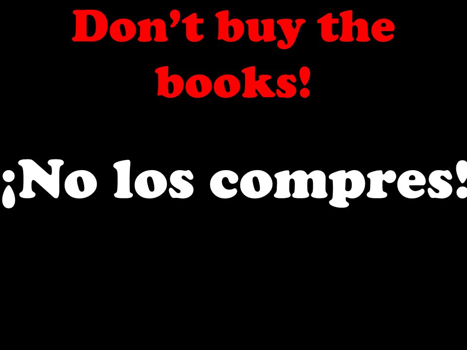 Dont buy the books! ¡No los compres!