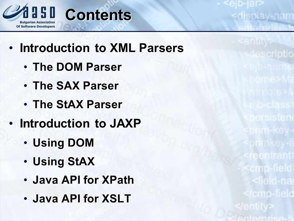 Writing a Document as XML JAXP do not specify how to write XML document to a fileJAXP do not specify how to write XML document to a file Most JAXP implementations have own classes for writing XML filesMost JAXP implementations have own classes for writing XML files E.g.