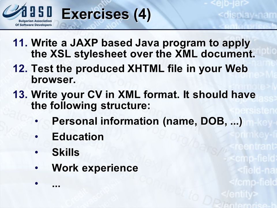 Exercises (4) 11.Write a JAXP based Java program to apply the XSL stylesheet over the XML document.