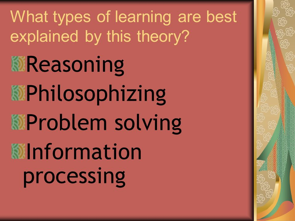 What types of learning are best explained by this theory.