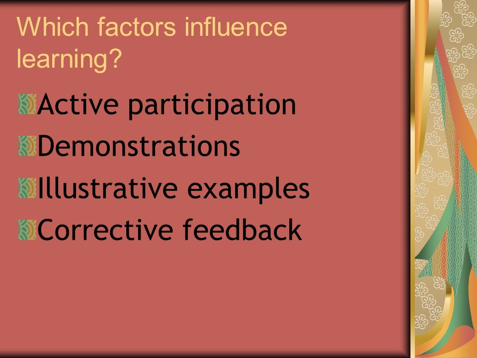 Which factors influence learning.