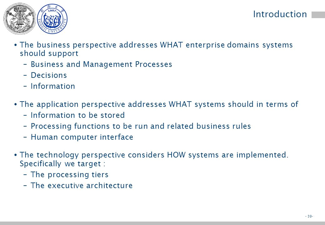 - 38- Objectives Business perspective Application perspective Technology perspective Implications Review questions Enterprise Systems Foundations