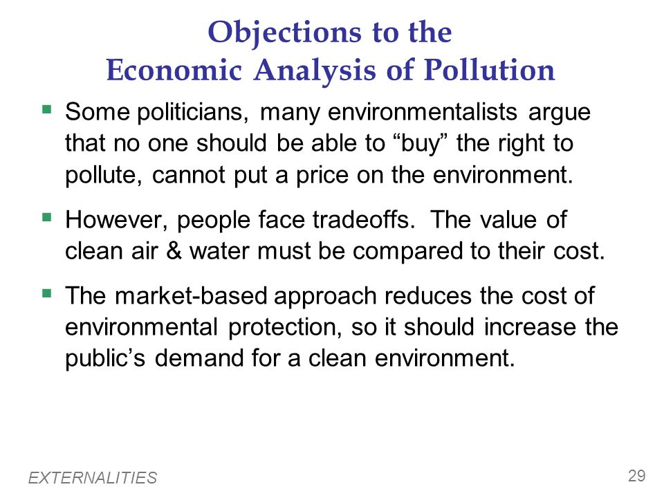EXTERNALITIES 28 Corrective Taxes vs. Tradable Pollution Permits Like most demand curves, firms demand for the ability to pollute is a downward-slopin