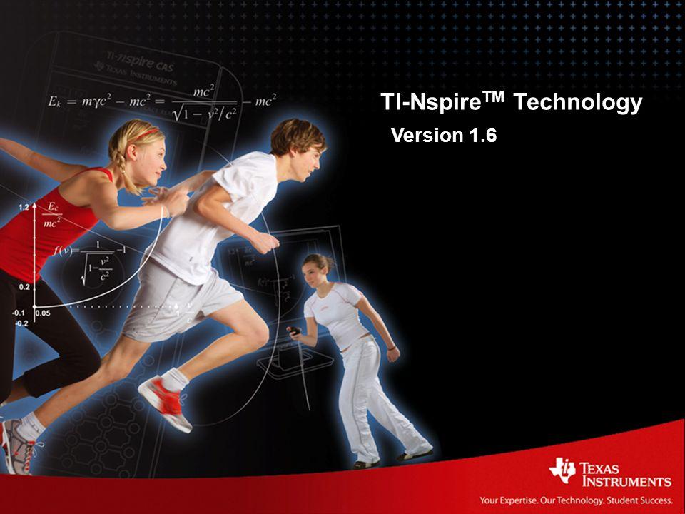 TI-Nspire Technology Release 1.6 | TI-Nspire TM Technology Version 1.6
