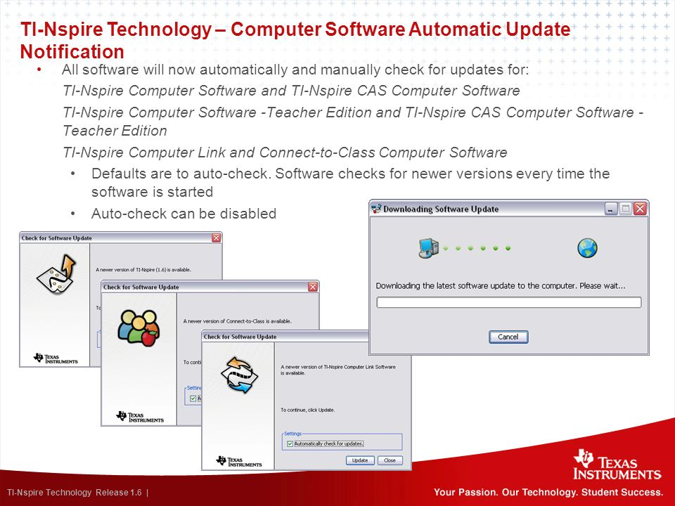 TI-Nspire Technology Release 1.6 | TI-Nspire Technology – Computer Software Automatic Update Notification All software will now automatically and manu