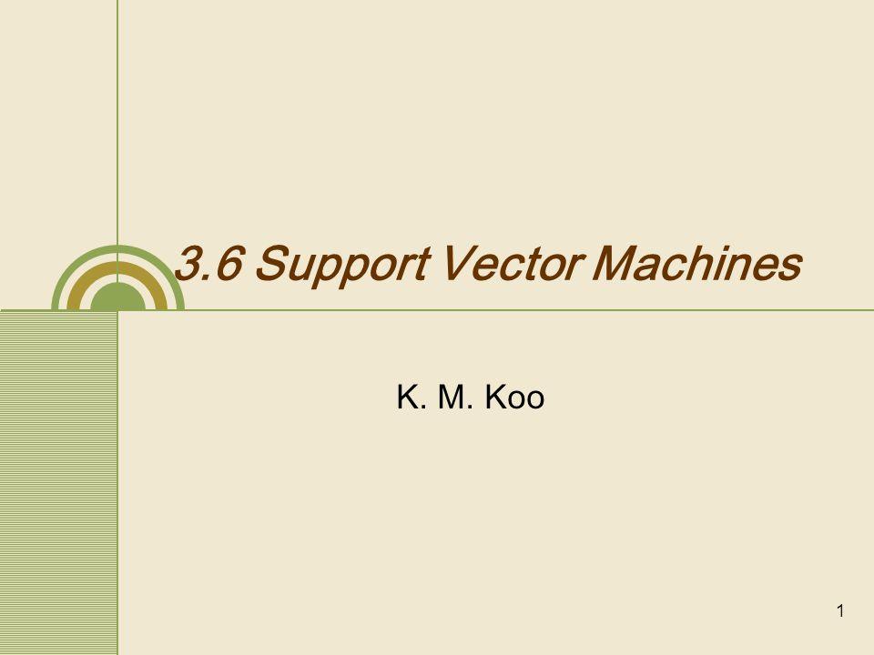1 3.6 Support Vector Machines K. M. Koo