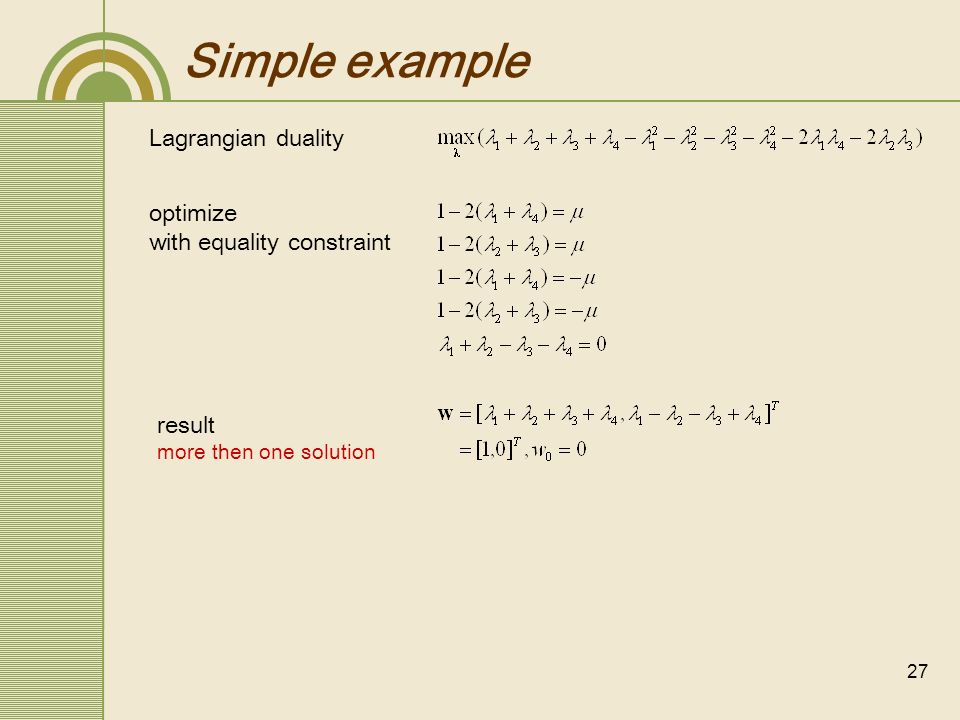 27 Simple example Lagrangian duality optimize with equality constraint result more then one solution