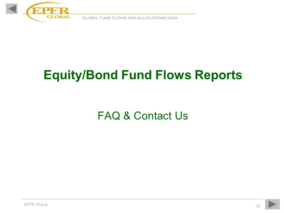EPFR Global 20 Equity/Bond Fund Flows Reports FAQ & Contact Us