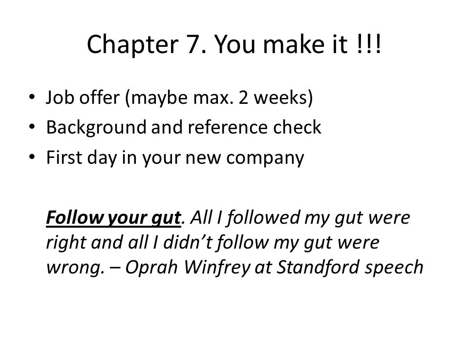 Chapter 7. You make it !!. Job offer (maybe max.