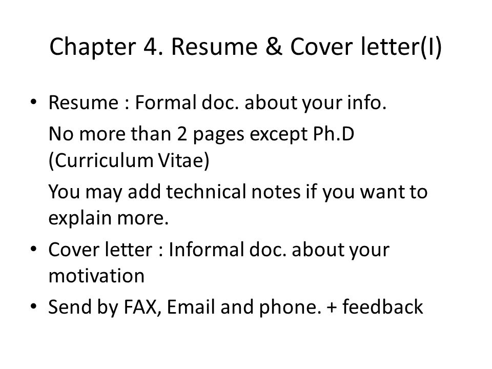 Chapter 4. Resume & Cover letter(I) Resume : Formal doc.
