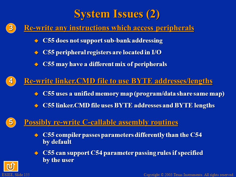Copyright © 2003 Texas Instruments. All rights reserved. ESIEE, Slide 154 System Issues (1) The user must make the following modifications to the exis