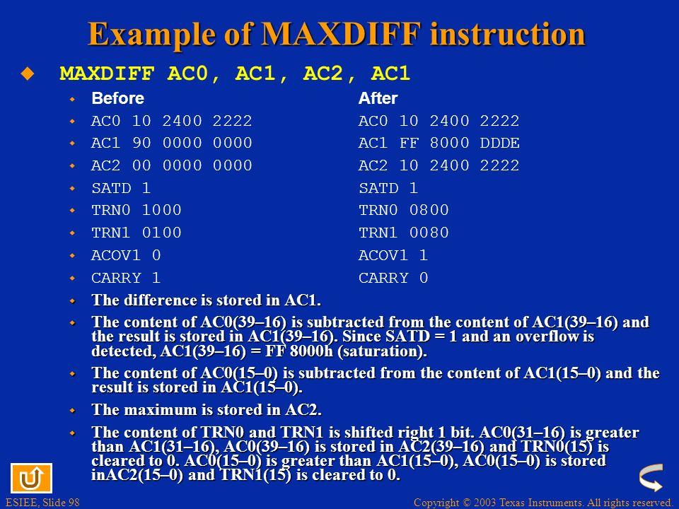 Copyright © 2003 Texas Instruments. All rights reserved. ESIEE, Slide 97 Index Search - DMAXDIFF, MAXDIFF DMAXDIFF ACx,ACy,ACz,ACw,TRNx 32-bit Search