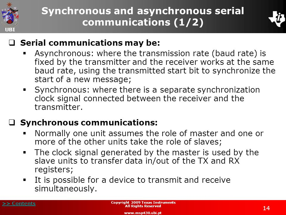 UBI >> Contents 14 Copyright 2009 Texas Instruments All Rights Reserved www.msp430.ubi.pt Synchronous and asynchronous serial communications (1/2) Ser