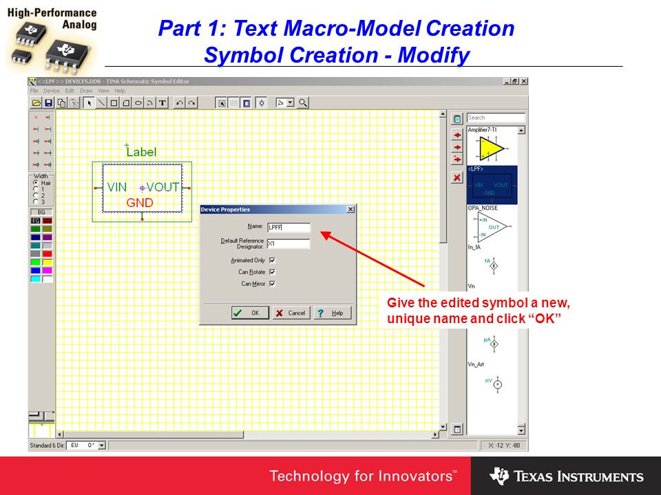 Part 1: Text Macro-Model Creation Symbol Creation - Modify Give the edited symbol a new, unique name and click OK