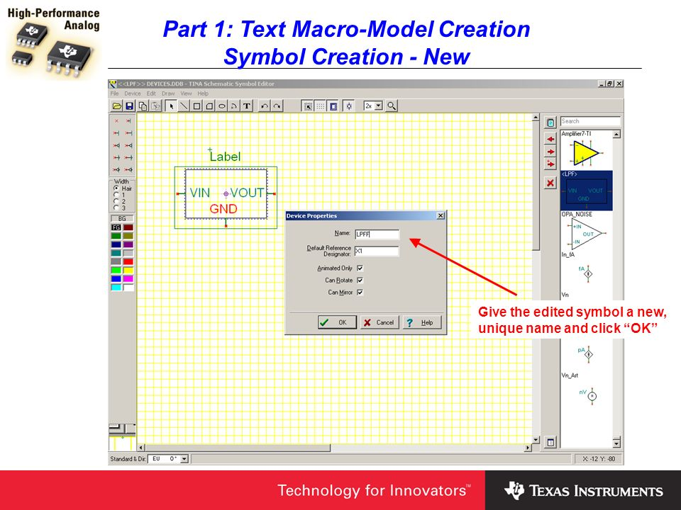 Part 1: Text Macro-Model Creation Symbol Creation - New Give the edited symbol a new, unique name and click OK