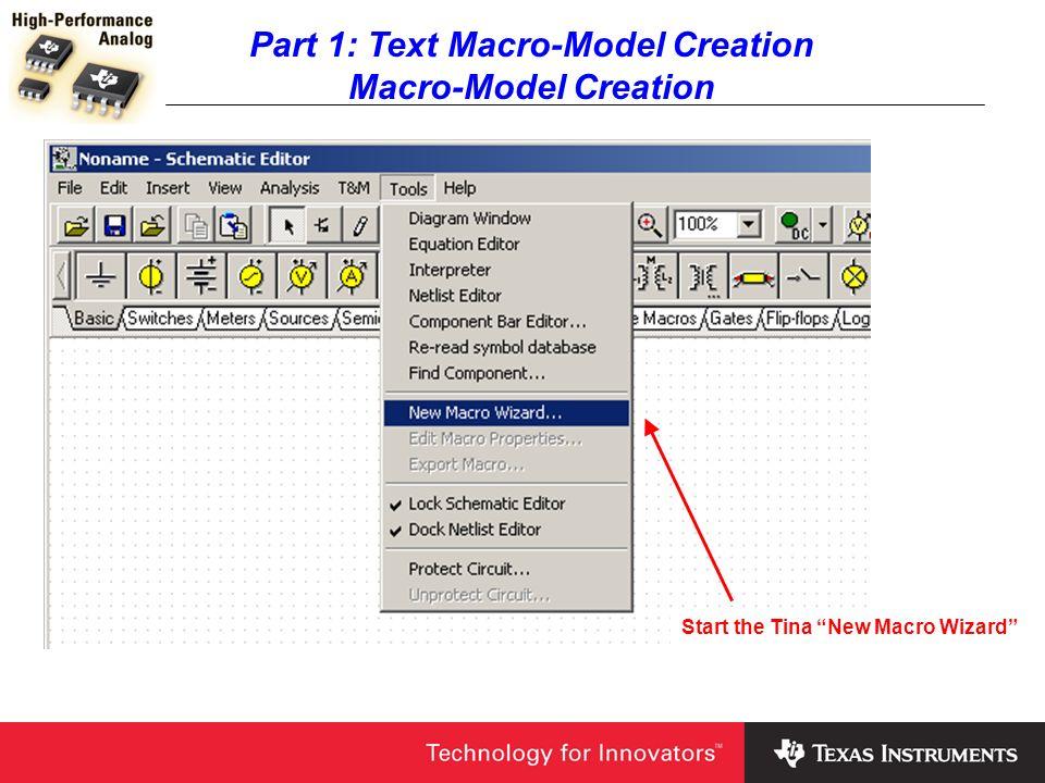 Part 1: Text Macro-Model Creation Macro-Model Creation Start the Tina New Macro Wizard