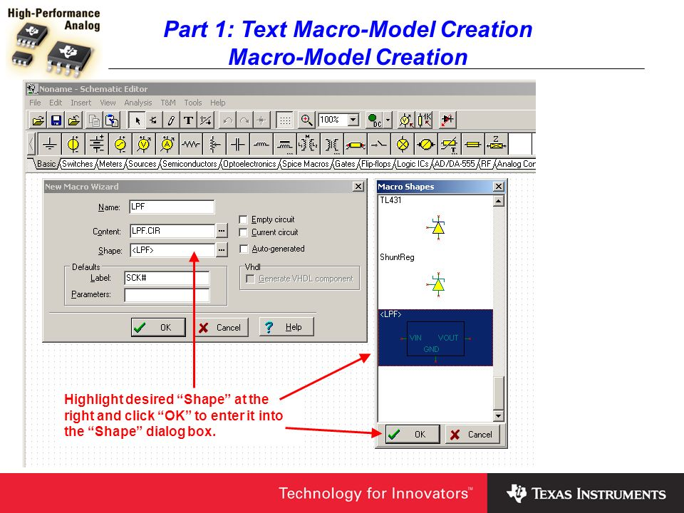 Part 1: Text Macro-Model Creation Macro-Model Creation Highlight desired Shape at the right and click OK to enter it into the Shape dialog box.