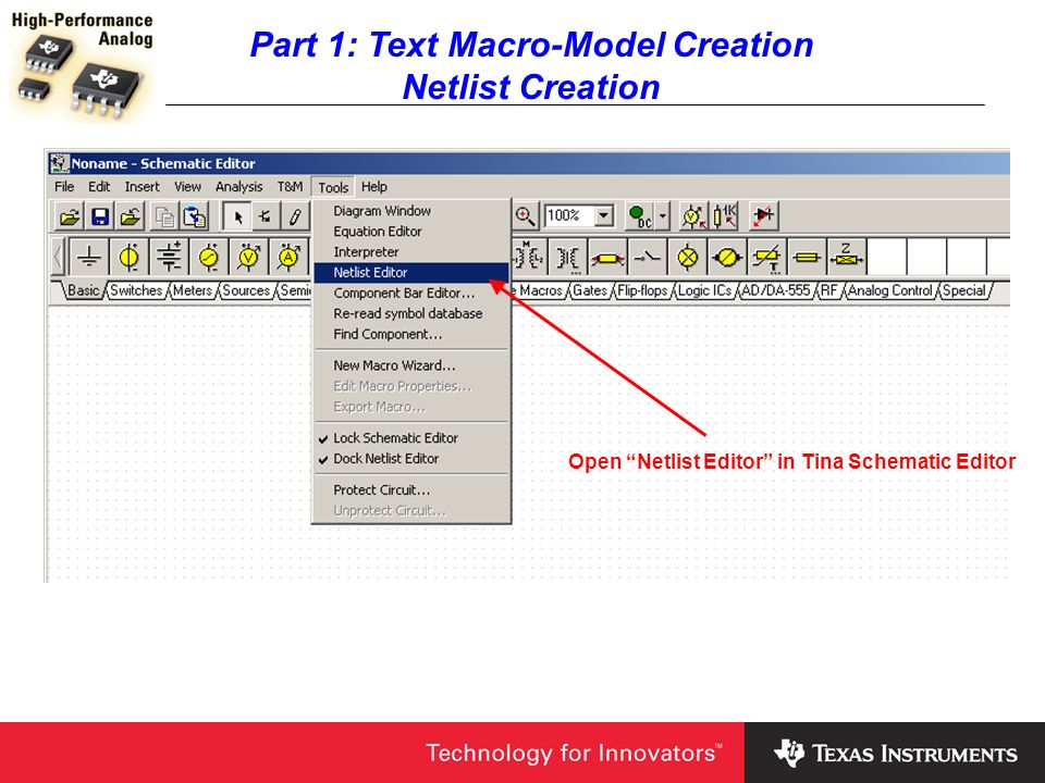 Part 1: Text Macro-Model Creation Netlist Creation Open Netlist Editor in Tina Schematic Editor