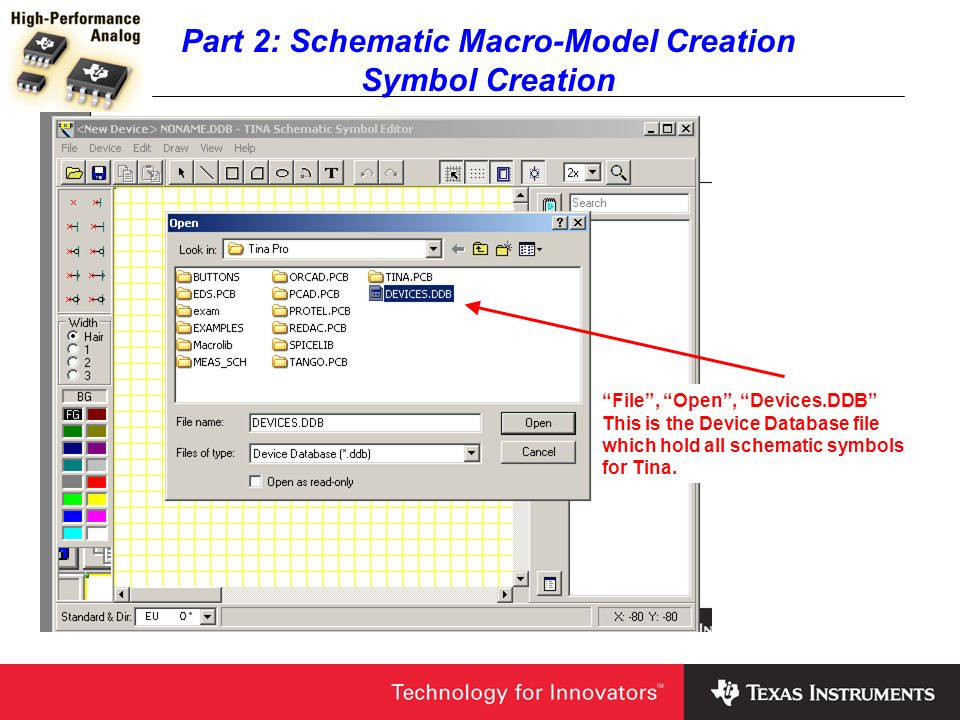 Part 2: Schematic Macro-Model Creation Symbol Creation File, Open, Devices.DDB This is the Device Database file which hold all schematic symbols for T