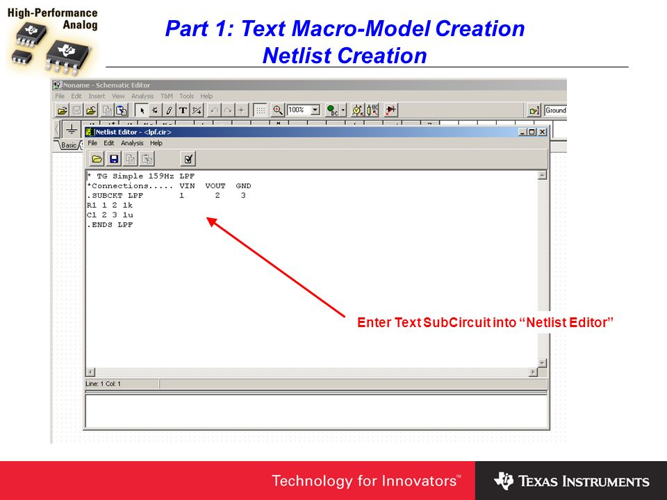 Part 1: Text Macro-Model Creation Text SubCircuit Creation Save File As either.cir or.mod in any file folder convenient